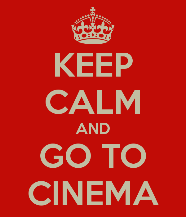 Keep Calm and Go to the cinema