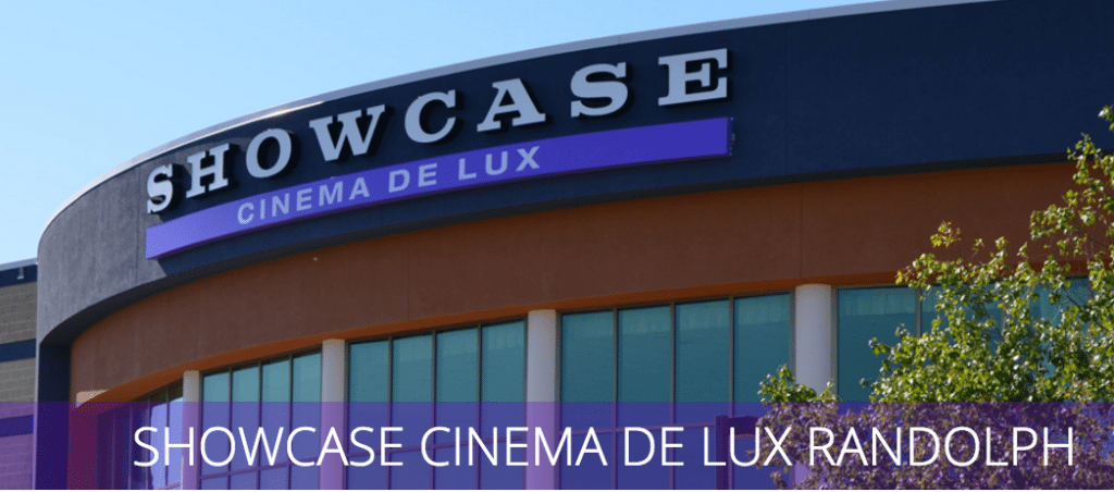 Showcase Cinema de Lux Randolph