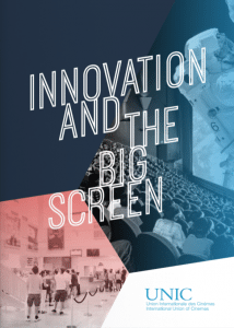 UNIC 'Innovation and the Big Screen' report