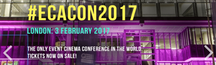 Event Cinema Association 2017 Conference 3 February, London, UK - tickets are now on ale.