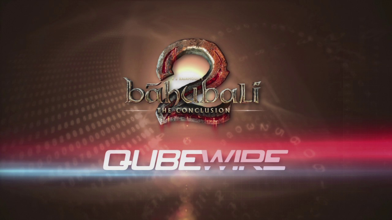 Qube Wire Launches with Baahubali 2
